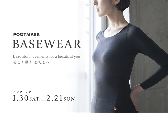 FOOT MARK  BASEWEAR    1/30(SAT)~2/21(SUN)